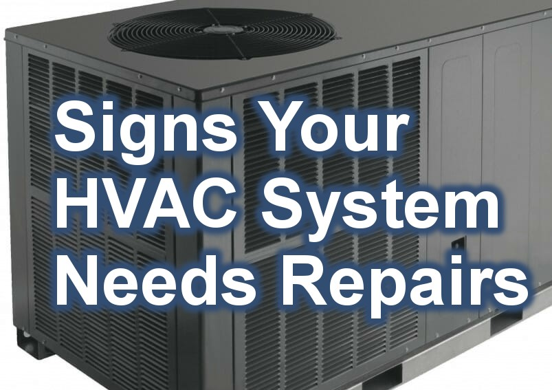 Signs Your HVAC System Needs Repairs