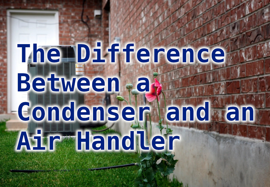 the difference between a condenser and an air handler