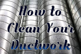 How to Clean Your Ductwork