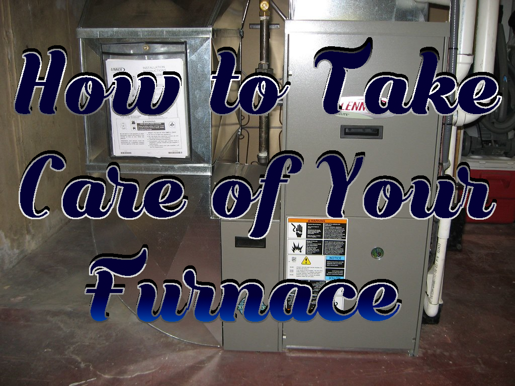 How to Take Care of Your Furnace