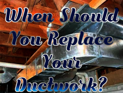 When Should You Replace Your Ductwork?