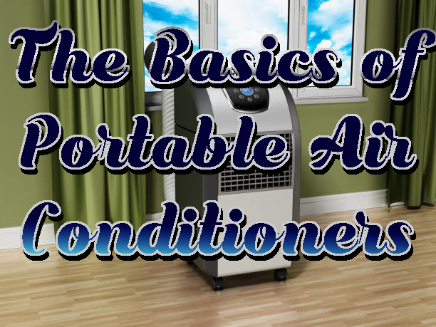 The Basics of Portable Air Conditioners